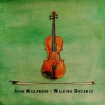 John Mailander - Walking Distance
