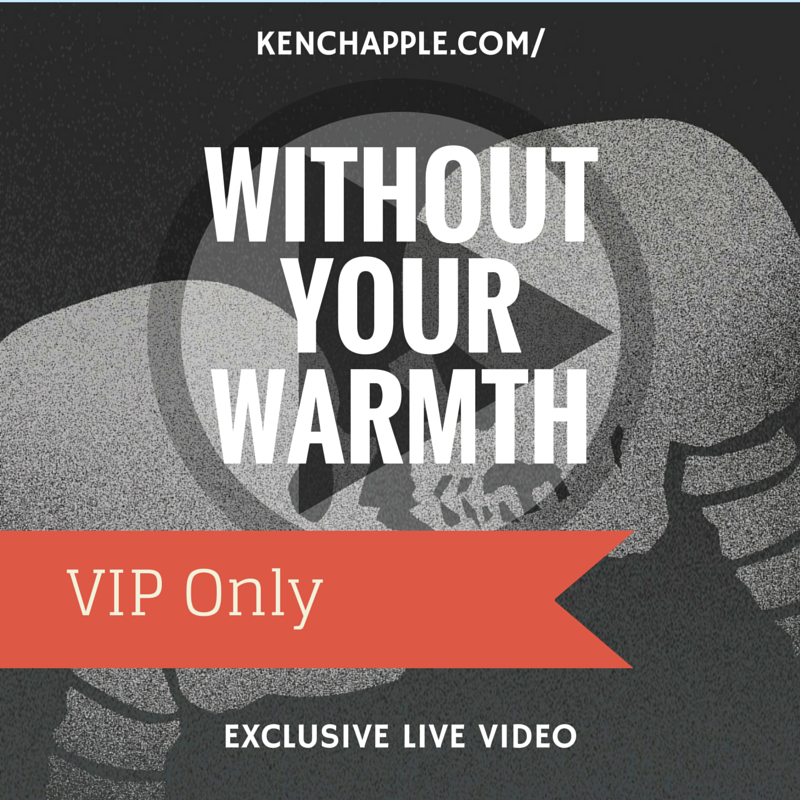 Without Your Warmth Live